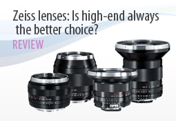 Zeiss lenses: Is high-end always the better choice?